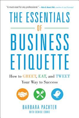 The Essential of Business Etiquette By Pachter, Barbara